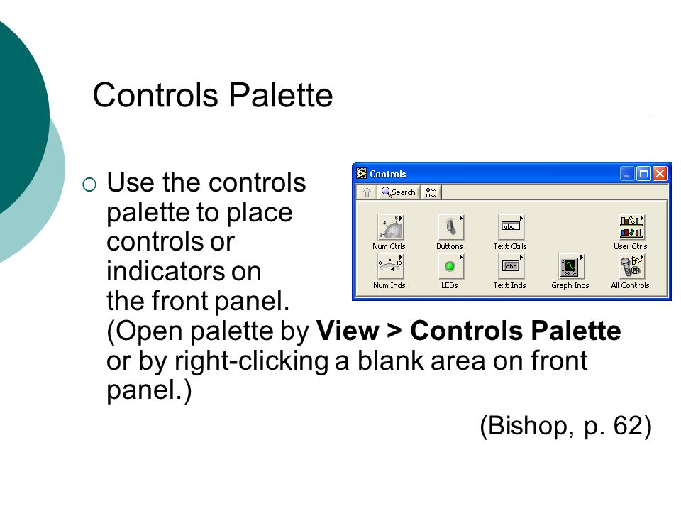 Floyd, Digital Fundamentals, 10 th ed Controls Palette Use the controls palette to place controls or indicators on the front panel.