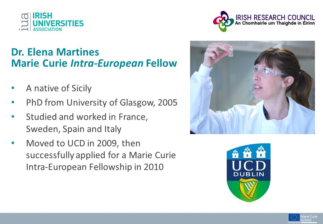 A native of Sicily PhD from University of Glasgow, 2005 Studied and worked in France, Sweden, Spain and Italy Moved to UCD in 2009, then successfully