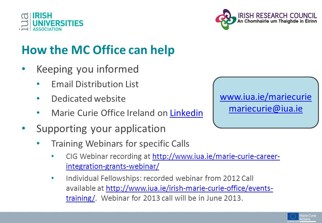 How the MC Office can help Keeping you informed Email Distribution List Dedicated website Marie Curie Office Ireland on LinkedinLinkedin Supporting yo