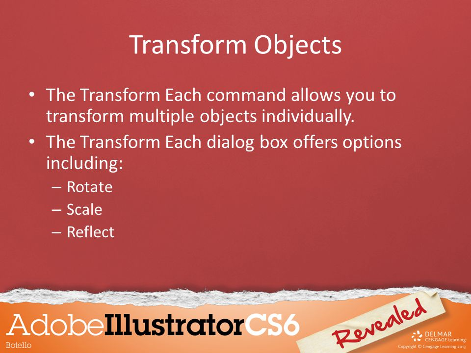 Transform Objects The Transform Each command allows you to transform multiple objects individually.