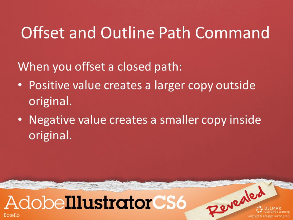 When you offset a closed path: Positive value creates a larger copy outside original.