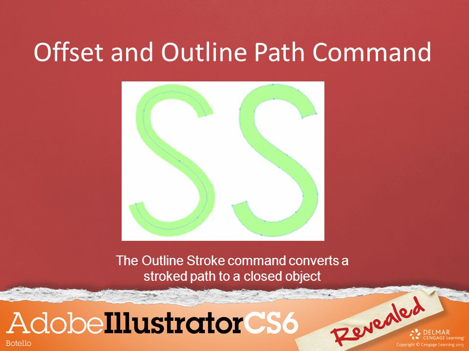 The Outline Stroke command converts a stroked path to a closed object Offset and Outline Path Command