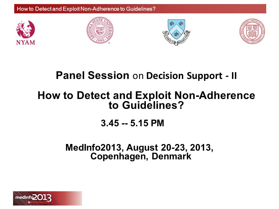 How to Detect and Exploit Non-Adherence to Guidelines? Panel Session on Decision Support - II How to Detect and Exploit Non-Adherence to Guidelines? 3