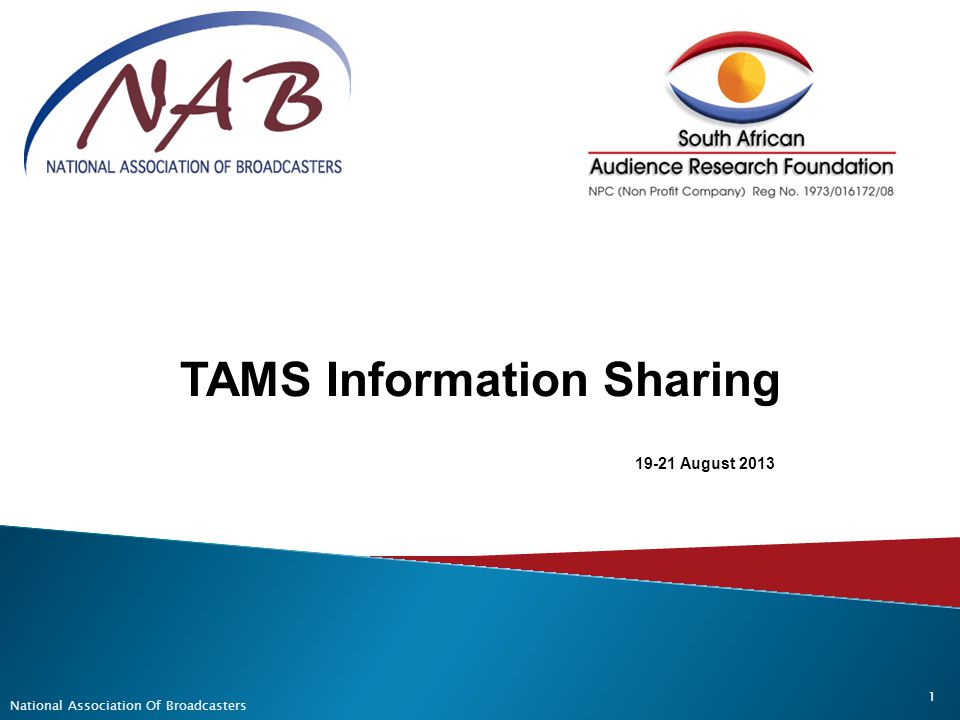 National Association Of Broadcasters 1 19-21 August 2013 TAMS Information Sharing