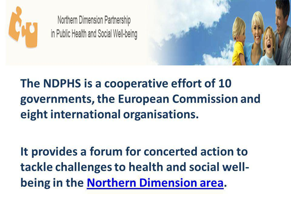 The NDPHS is a cooperative effort of 10 governments, the European Commission and eight international organisations.