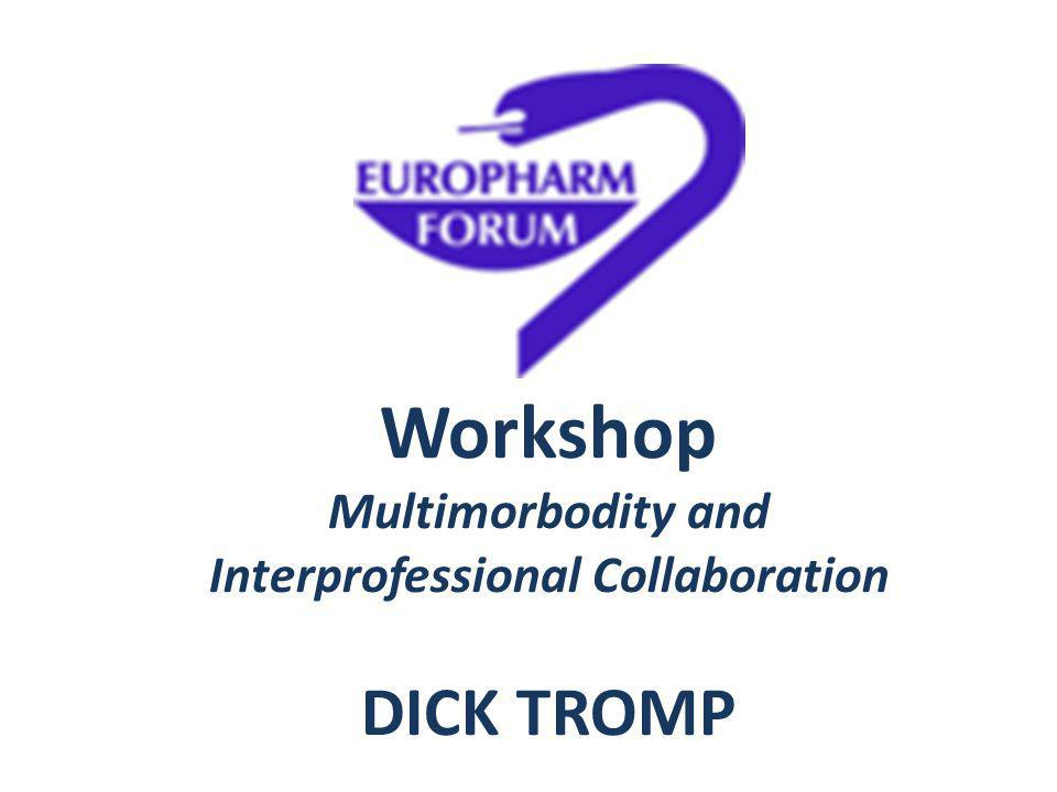 Workshop Multimorbodity and Interprofessional Collaboration DICK TROMP
