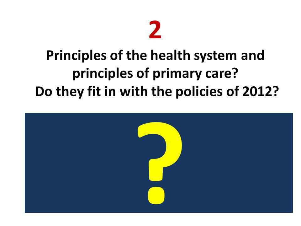 2 Principles of the health system and principles of primary care.