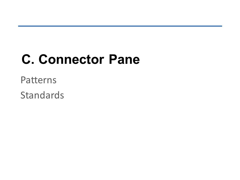 C. Connector Pane Patterns Standards
