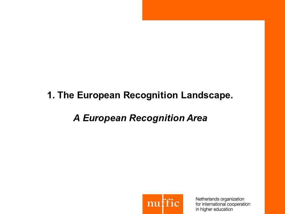 1. The European Recognition Landscape. A European Recognition Area