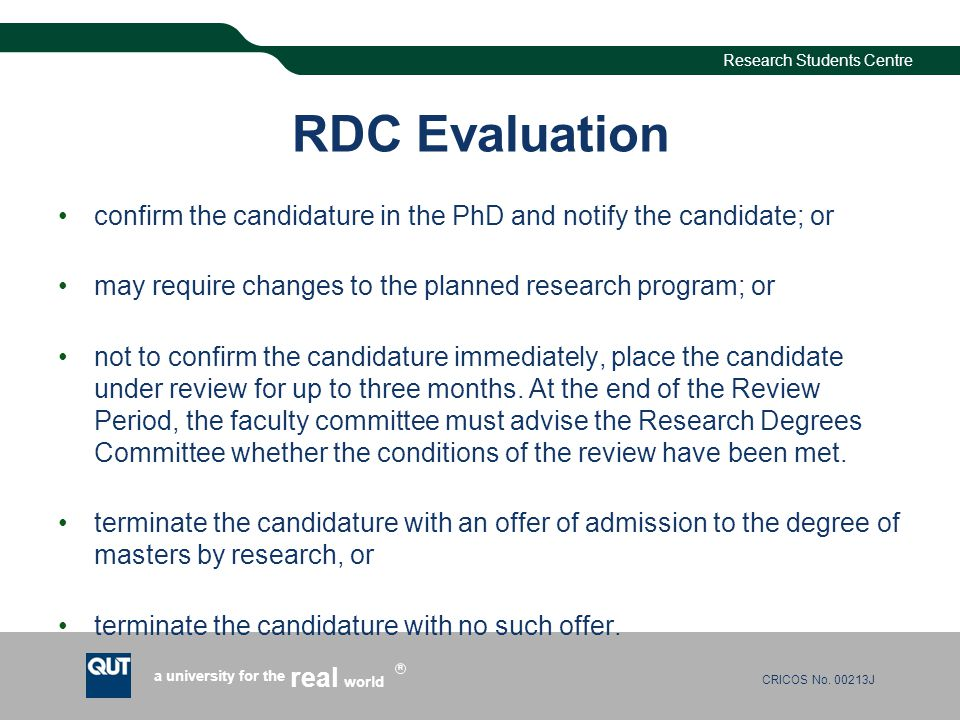CRICOS No. 00213J a university for the world real R Research Students Centre RDC Evaluation confirm the candidature in the PhD and notify the candidat