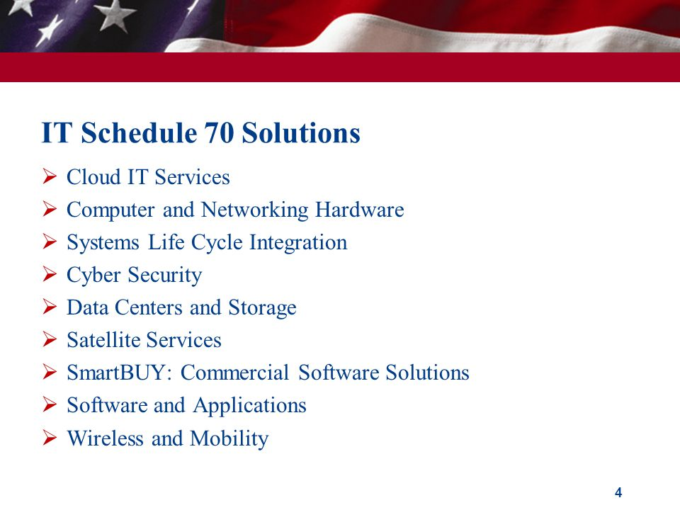 IT Schedule 70 Solutions Cloud IT Services Computer and Networking Hardware Systems Life Cycle Integration Cyber Security Data Centers and Storage Sat