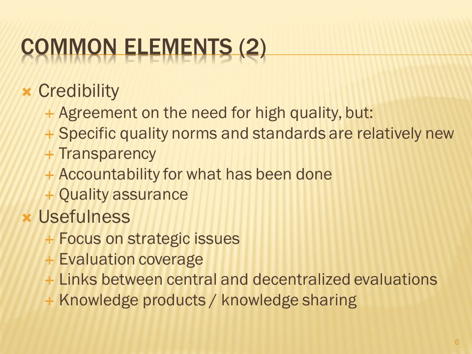 Credibility Agreement on the need for high quality, but: Specific quality norms and standards are relatively new Transparency Accountability for what