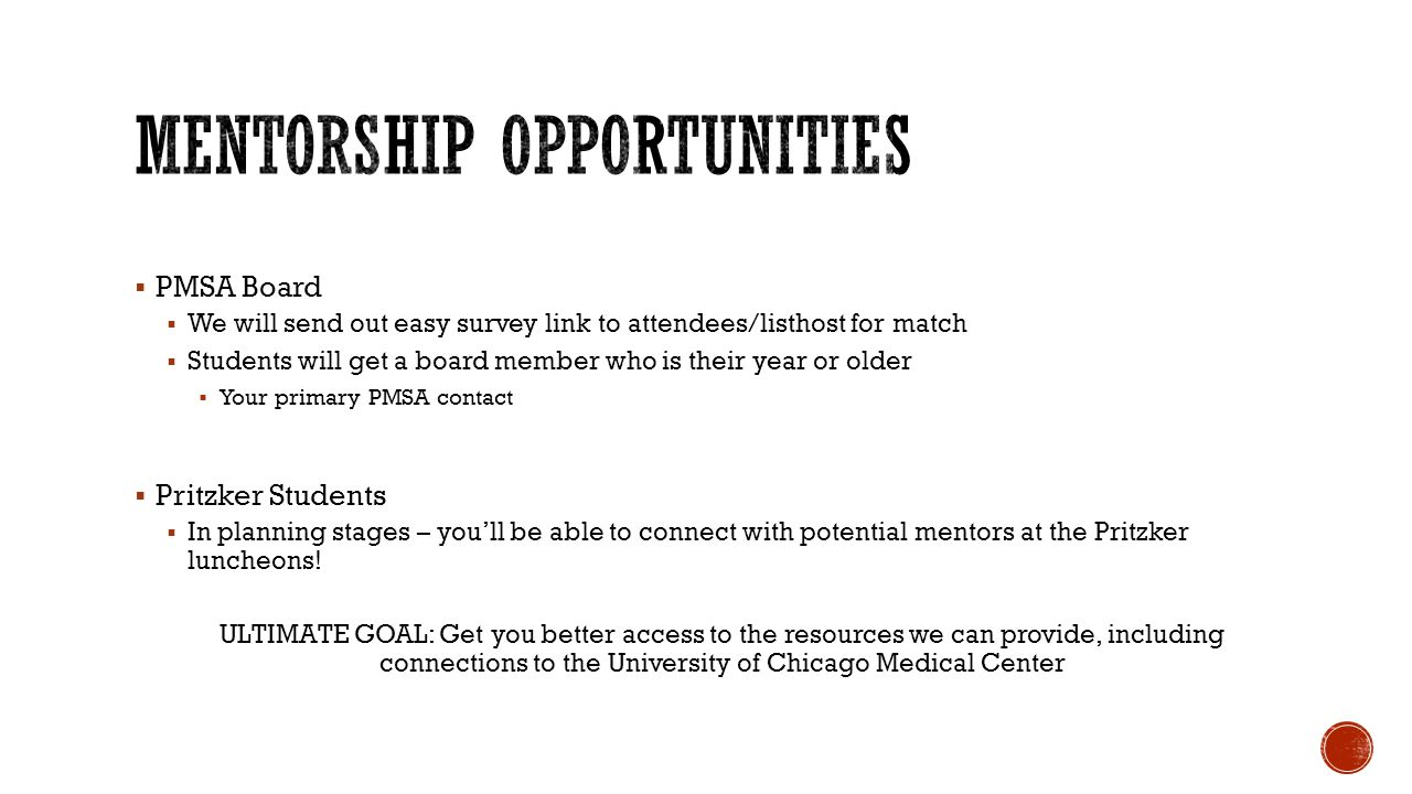 PMSA Board We will send out easy survey link to attendees/listhost for match Students will get a board member who is their year or older Your primary