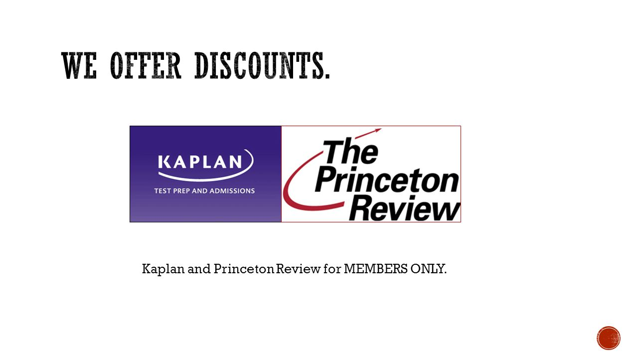 Kaplan and Princeton Review for MEMBERS ONLY.