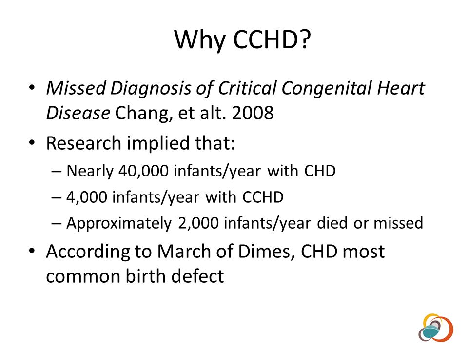 Why CCHD. Missed Diagnosis of Critical Congenital Heart Disease Chang, et alt.
