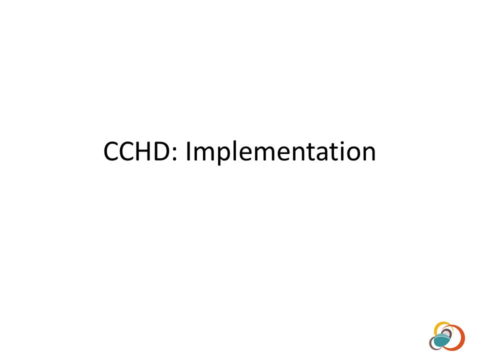 CCHD: Implementation