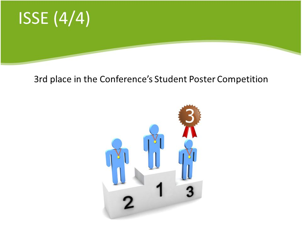 ISSE (4/4) 3rd place in the Conferences Student Poster Competition 3