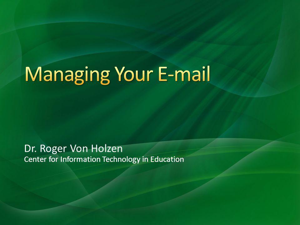 Dr. Roger Von Holzen Center for Information Technology in Education