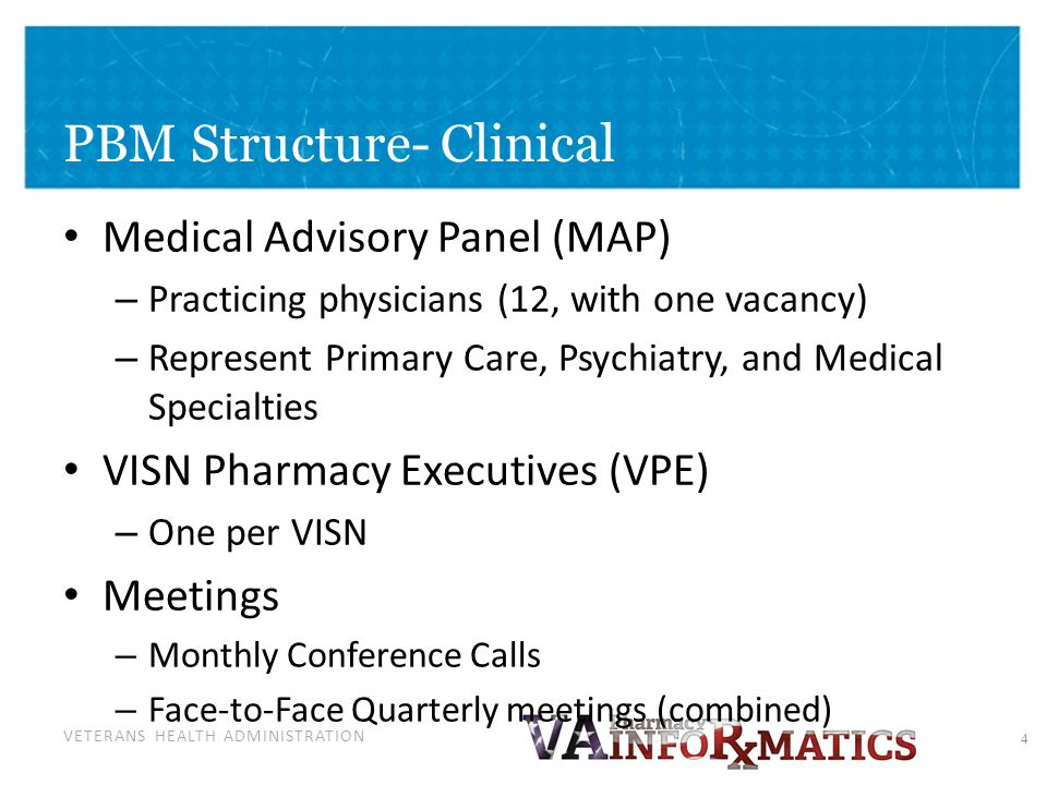 VETERANS HEALTH ADMINISTRATION Medical Advisory Panel (MAP) – Practicing physicians (12, with one vacancy) – Represent Primary Care, Psychiatry, and M