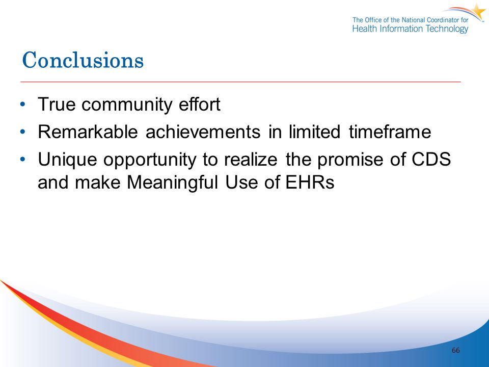 Conclusions True community effort Remarkable achievements in limited timeframe Unique opportunity to realize the promise of CDS and make Meaningful Us