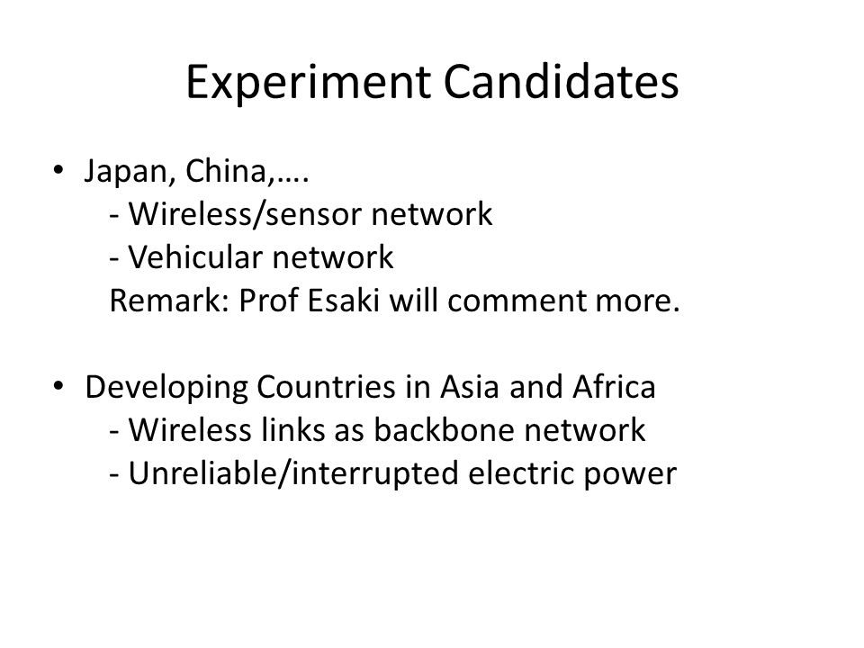 Experiment Candidates Japan, China,….