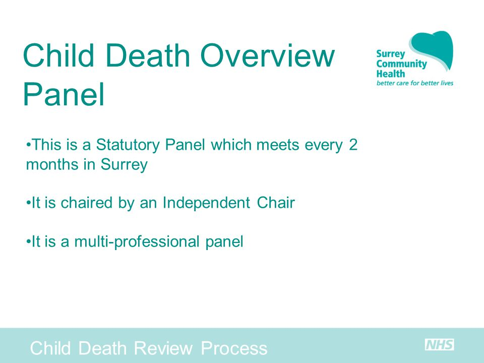 Child Death Review Process Child Death Overview Panel This is a Statutory Panel which meets every 2 months in Surrey It is chaired by an Independent C