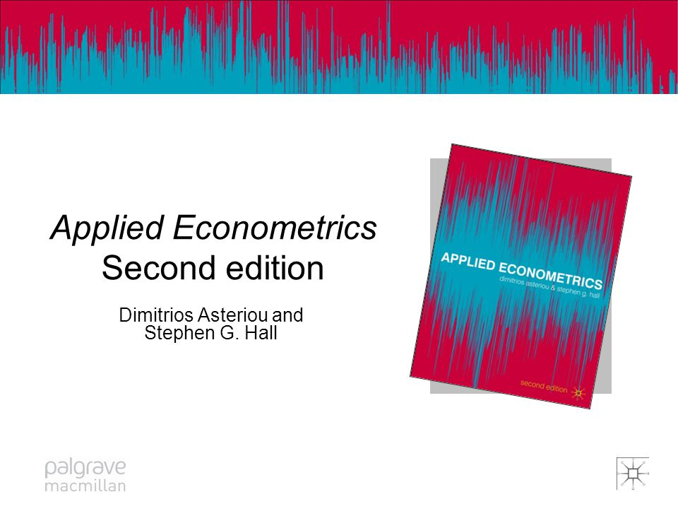 Applied Econometrics Applied Econometrics Second edition Dimitrios Asteriou and Stephen G. Hall