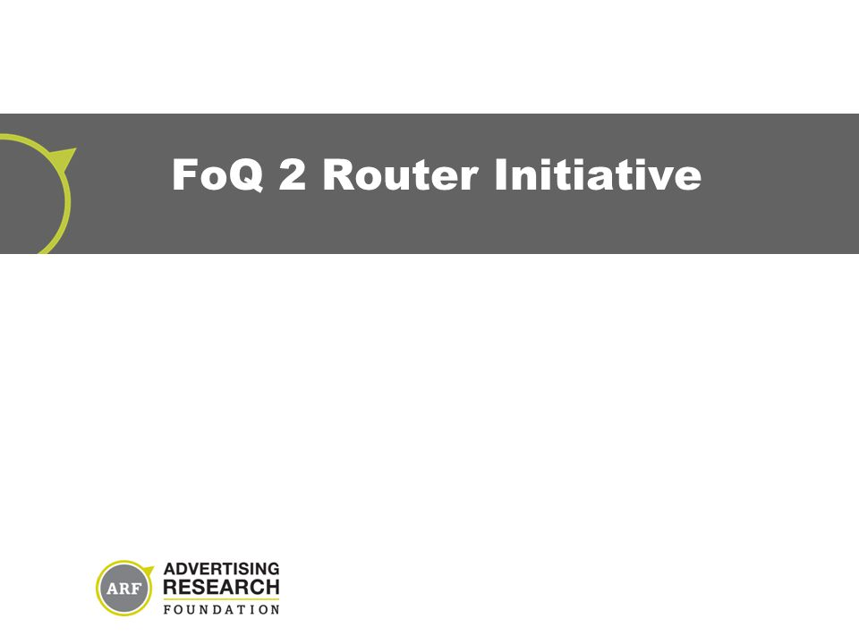 FoQ 2 Router Initiative