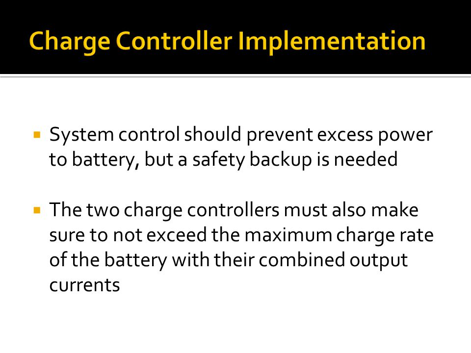 System control should prevent excess power to battery, but a safety backup is needed The two charge controllers must also make sure to not exceed the maximum charge rate of the battery with their combined output currents