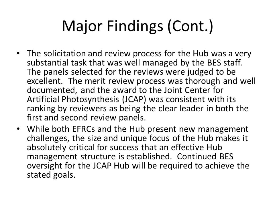 The solicitation and review process for the Hub was a very substantial task that was well managed by the BES staff.