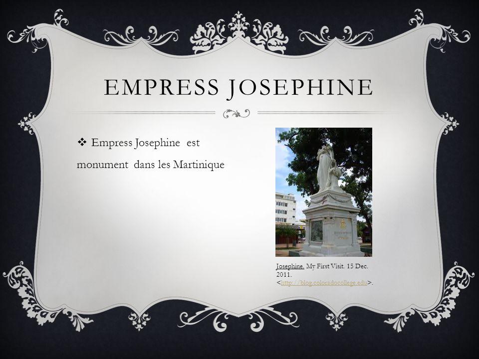 Empress Josephine est monument dans les Martinique EMPRESS JOSEPHINE Josephine. My First Visit. 15 Dec. 2011..http://blog.coloradocollege.edu