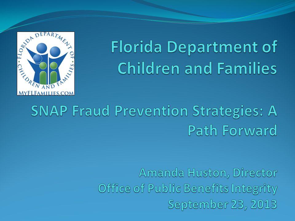 Fraud Trends & Risks Effective Utilization of Data Practice - Florida Modernization (virtual environment) 90%+ applications received online (enhances ID Theft risks) FTC Data http://www.ftc.gov/sentinel/