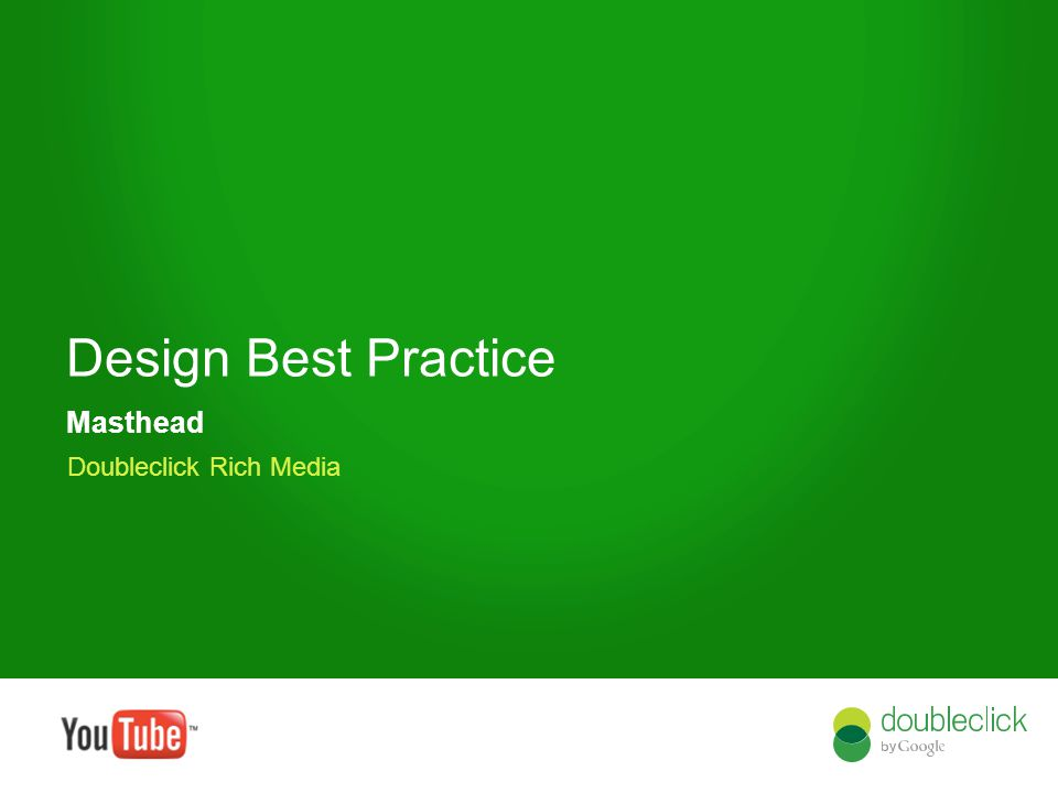 Google confidential Design Best Practice Masthead Doubleclick Rich Media