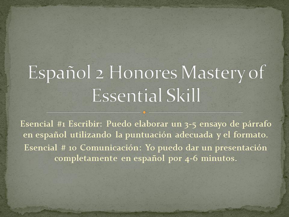 Esencial #1 Escribir: Puedo elaborar un 3-5 ensayo de párrafo en español utilizando la puntuación adecuada y el formato.