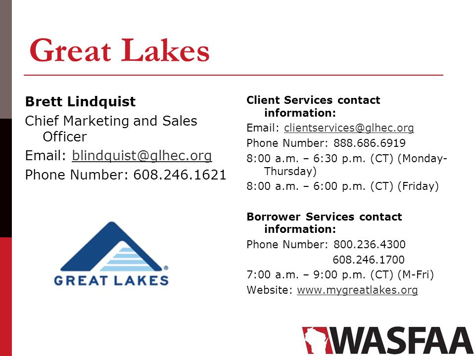 Great Lakes Brett Lindquist Chief Marketing and Sales Officer Email: blindquist@glhec.orgblindquist@glhec.org Phone Number: 608.246.1621 Client Servic