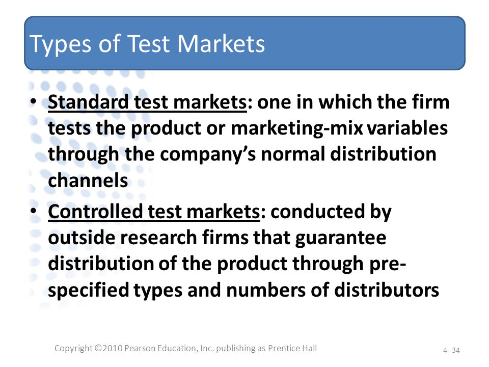 Types of Test Markets Standard test markets: one in which the firm tests the product or marketing-mix variables through the companys normal distributi