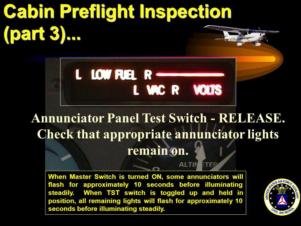 Cabin Preflight Inspection (part 3)... When Master Switch is turned ON, some annunciators will flash for approximately 10 seconds before illuminating