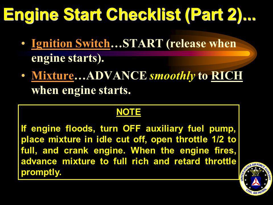 Engine Start Checklist (Part 2)...Ignition Switch…START (release when engine starts).