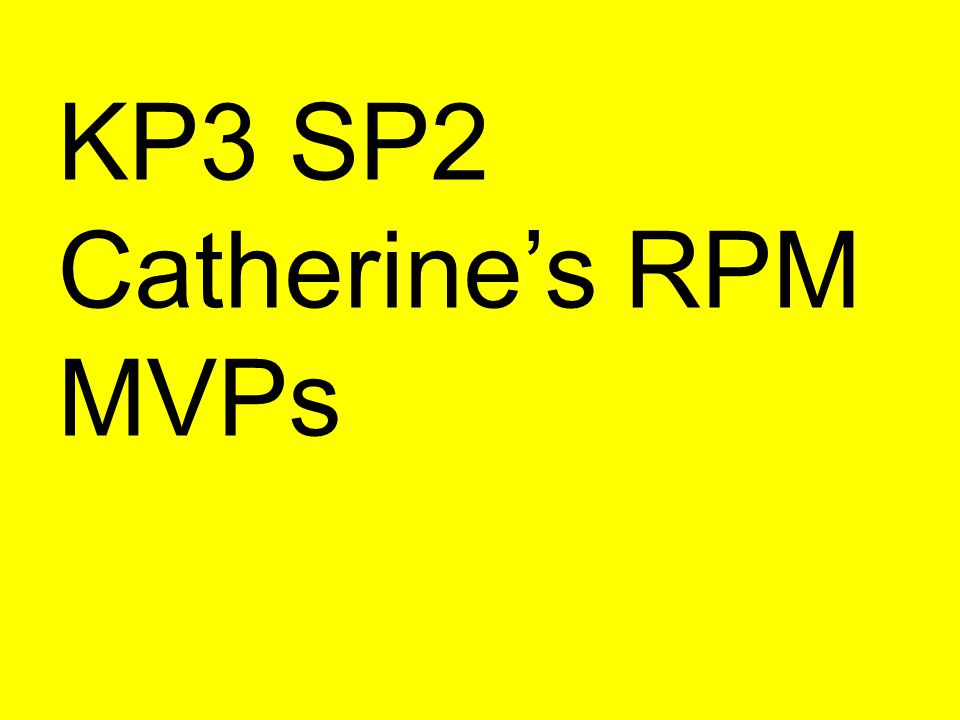 KP3 SP2 Catherines RPM MVPs