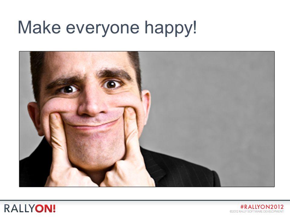 Make everyone happy!
