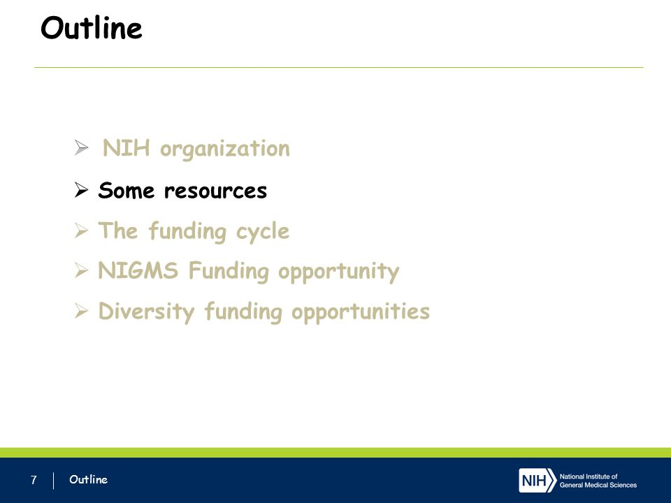 Outline 7 Some resources The funding cycle NIGMS Funding opportunity Diversity funding opportunities