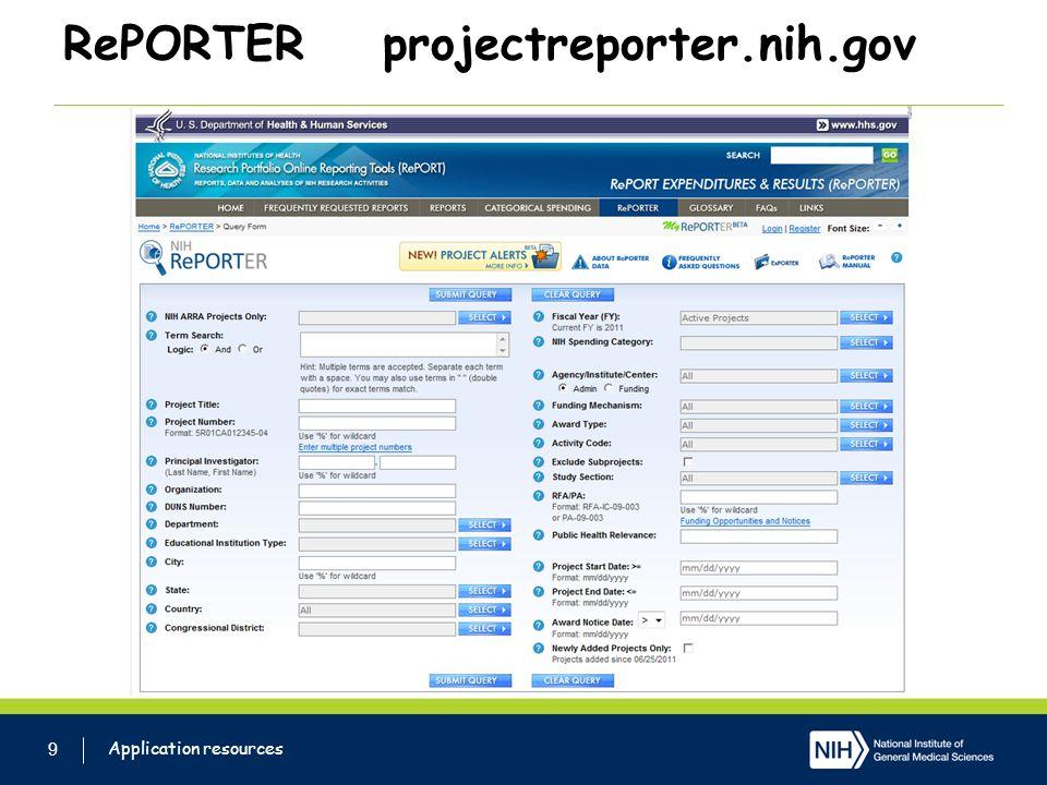 RePORTER projectreporter.nih.gov 9 Application resources