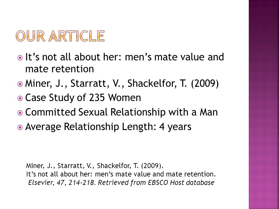 Its not all about her: mens mate value and mate retention Miner, J., Starratt, V., Shackelfor, T.