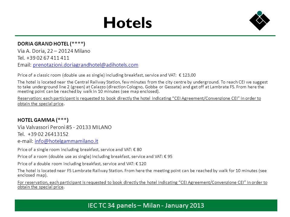 IEC TC 34 panels – Milan - January 2013 Hotels DORIA GRAND HOTEL (****) Via A.