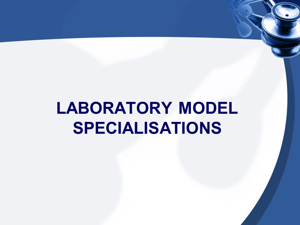 LABORATORY MODEL SPECIALISATIONS