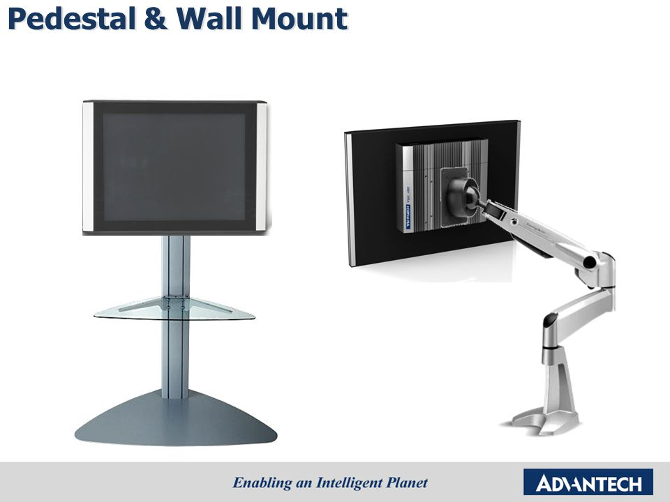 Pedestal & Wall Mount