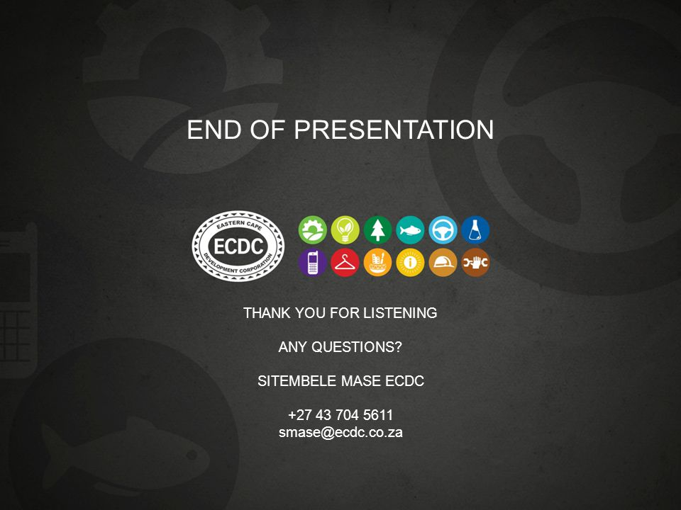END OF PRESENTATION THANK YOU FOR LISTENING ANY QUESTIONS? SITEMBELE MASE ECDC +27 43 704 5611 smase@ecdc.co.za
