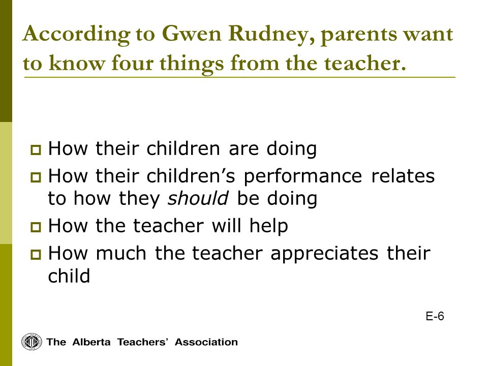 According to Gwen Rudney, parents want to know four things from the teacher.