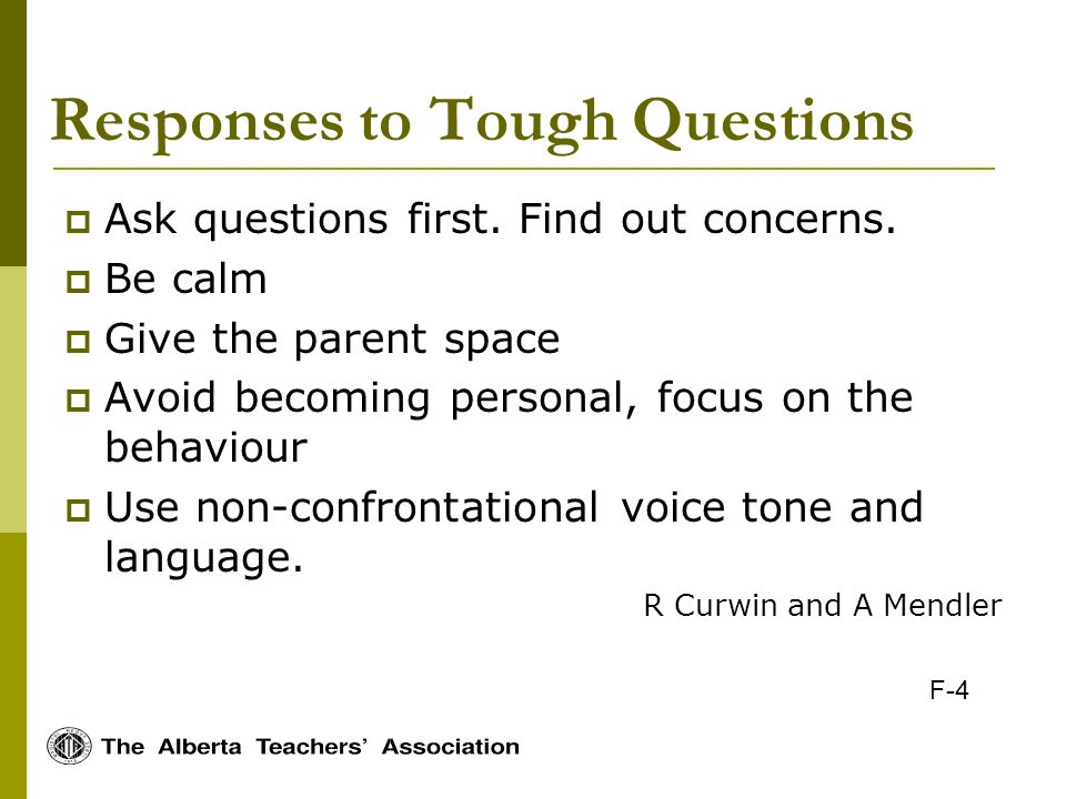 Responses to Tough Questions Ask questions first.Find out concerns.
