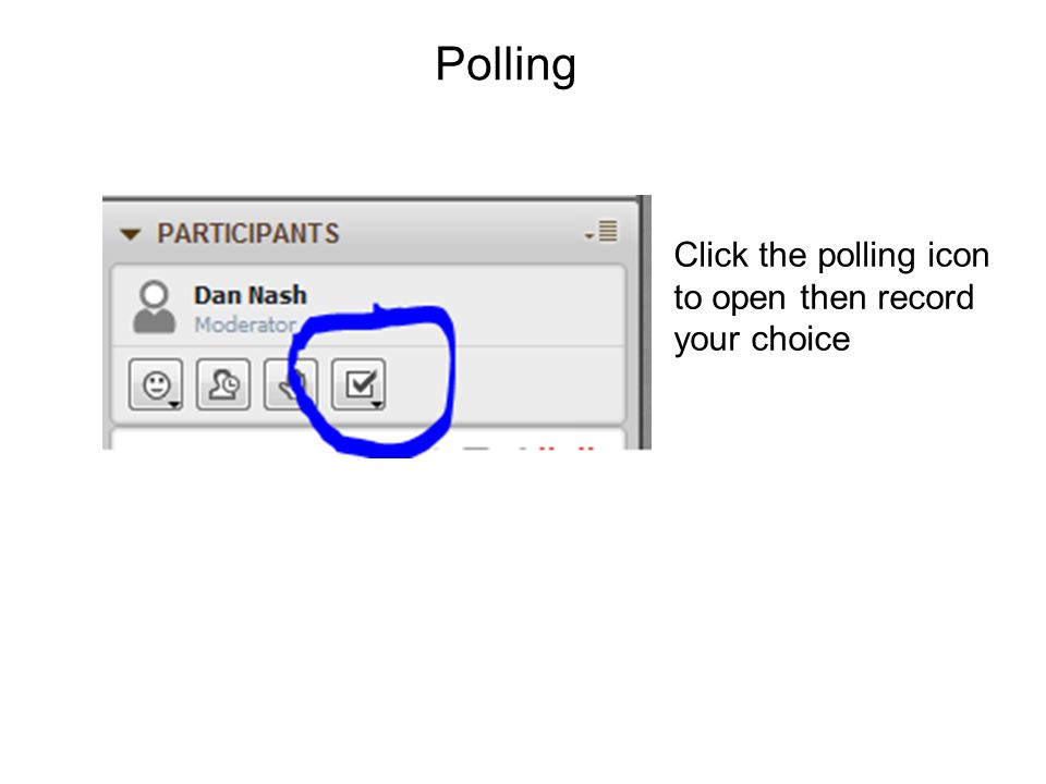 Polling Click the polling icon to open then record your choice